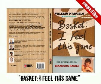 Compra 'Basket: I Feel This Game' di Valerio D'Angelo (La Giornata Tipo)